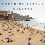Mixtape // 011 South Of France